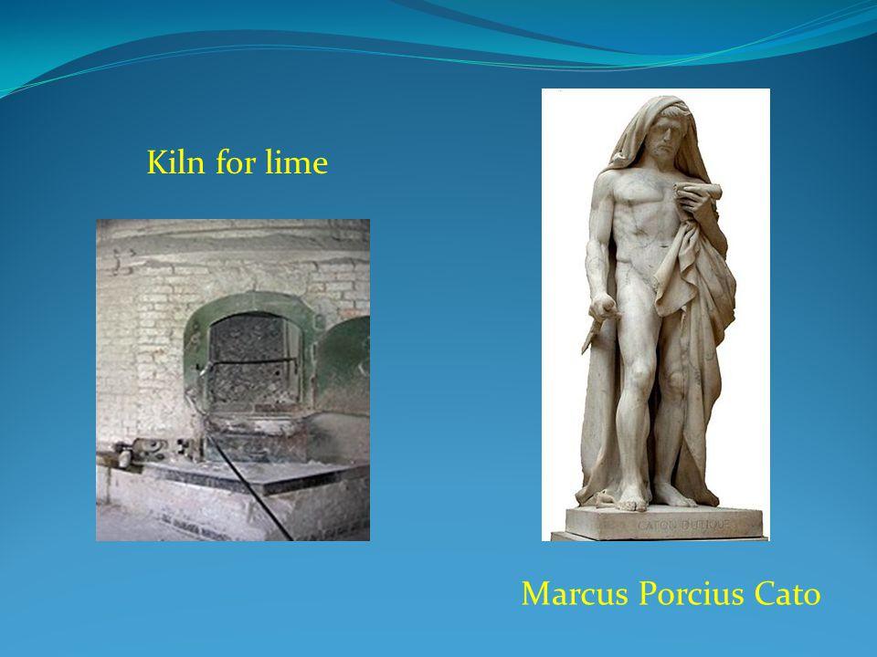 Marcus Porcius Cato Kiln for lime
