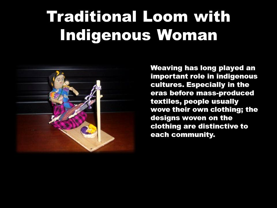 Traditional Loom with Indigenous Woman Weaving has long played an important role in indigenous cultures. Especially in the eras before mass-produced t