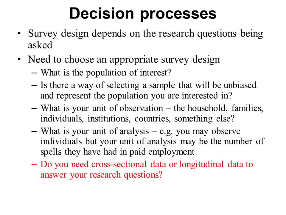 An effort is also made to order questions in a way that will be logical to the respondent.