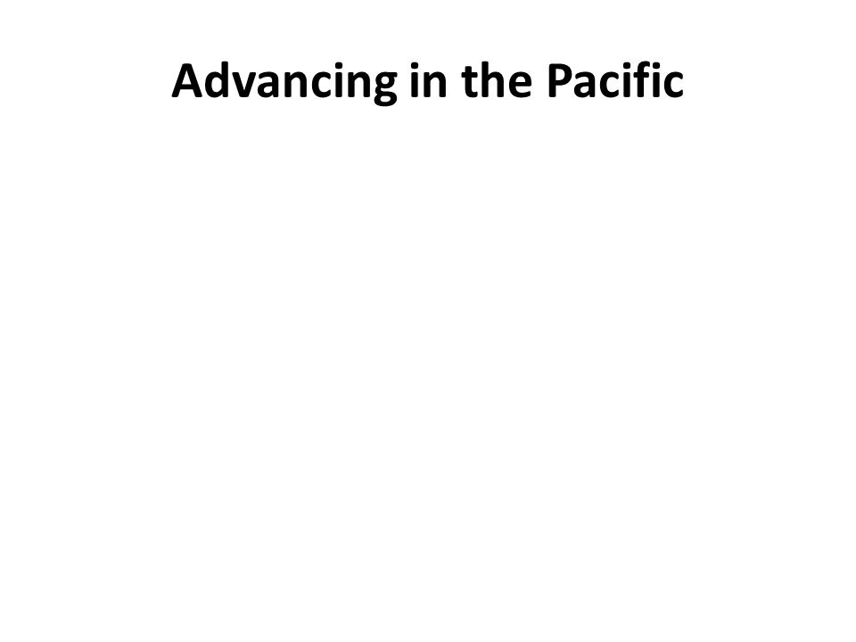 Advancing in the Pacific