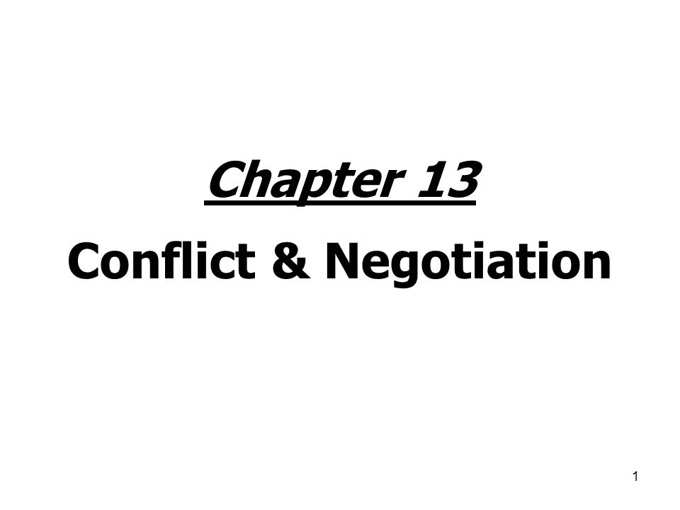 1 Chapter 13 Conflict & Negotiation
