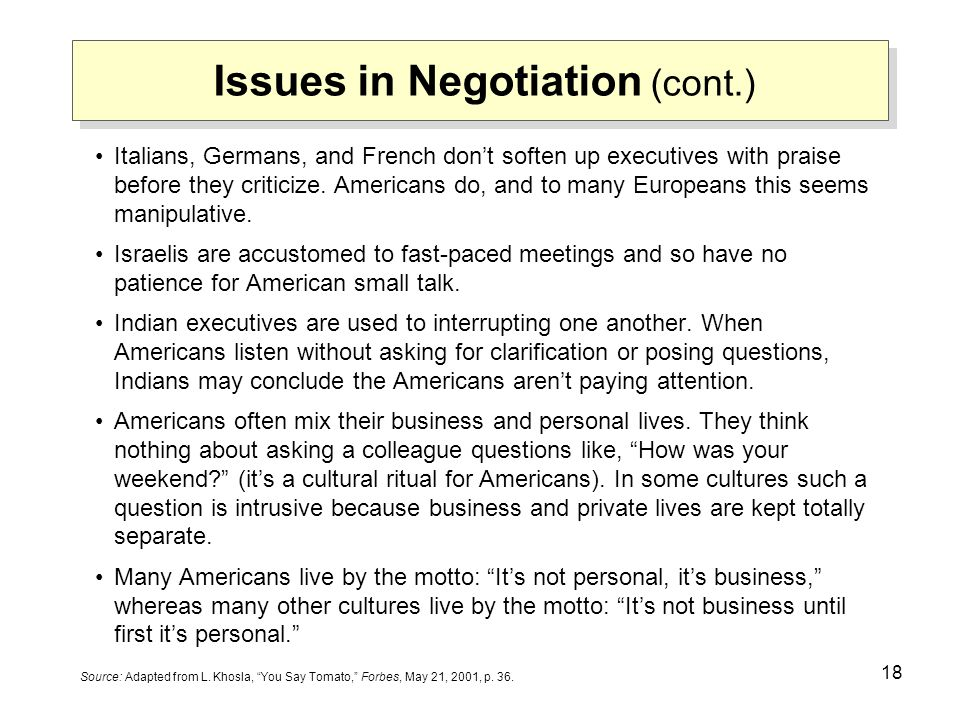 18 Italians, Germans, and French don't soften up executives with praise before they criticize. Americans do, and to many Europeans this seems manipula