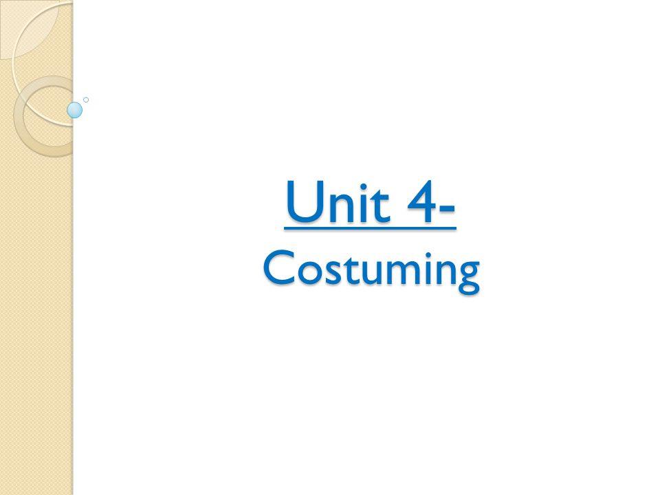 Unit 4- Costuming