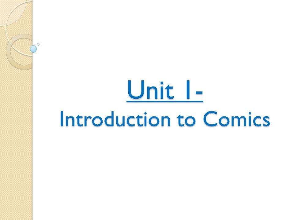 Unit 1- Introduction to Comics