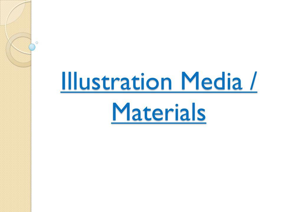 Illustration Media / Materials