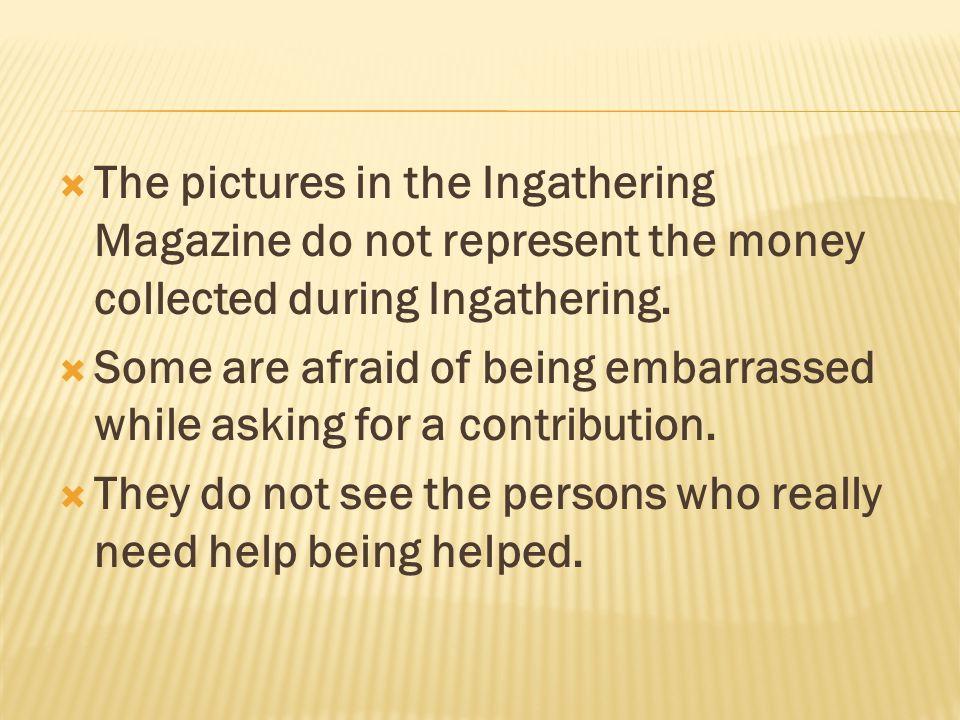 A.IS INGATHERING BEGGING. Is Ingathering Begging.