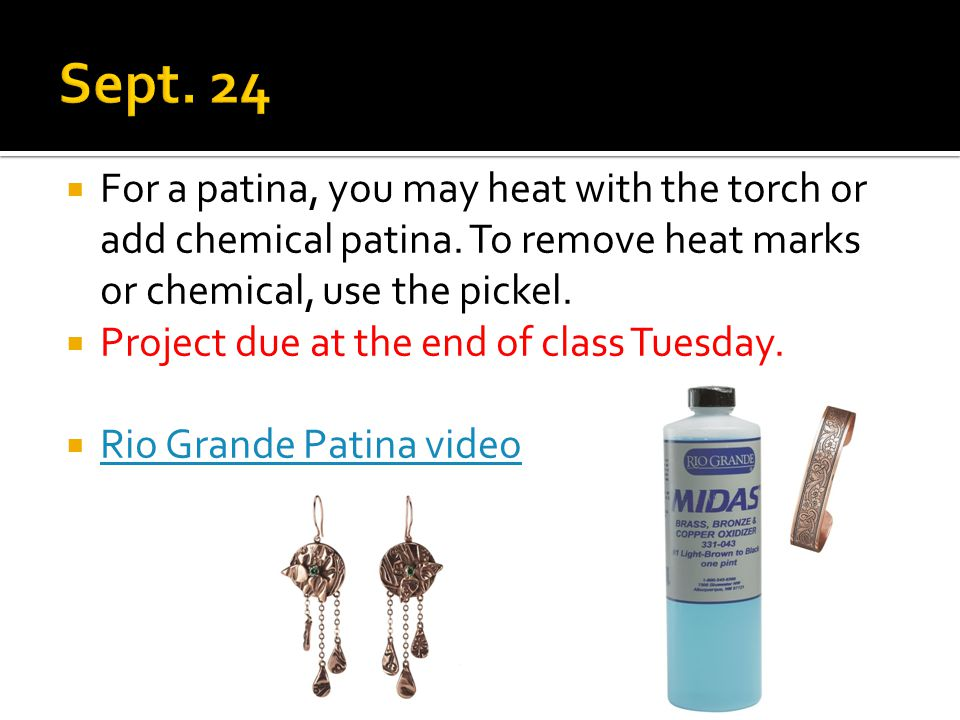  For a patina, you may heat with the torch or add chemical patina.