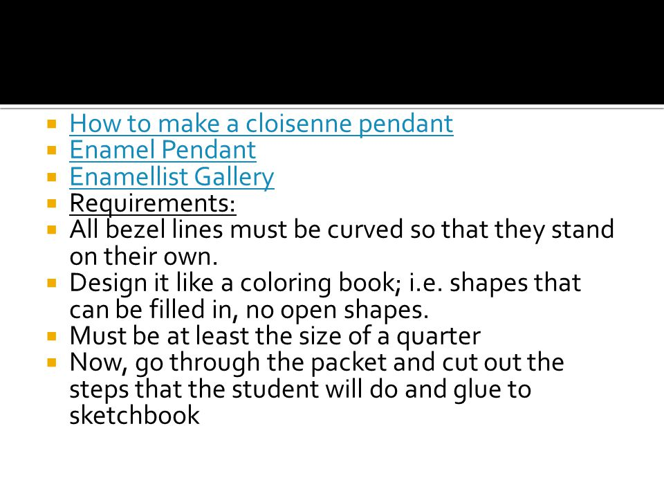  How to make a cloisenne pendant How to make a cloisenne pendant  Enamel Pendant Enamel Pendant  Enamellist Gallery Enamellist Gallery  Requirements:  All bezel lines must be curved so that they stand on their own.