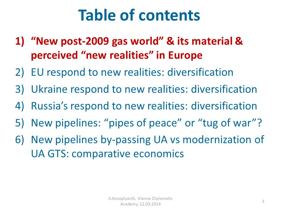 New risks, new challenges, new responds, no return points: Ukraine (2) UA economic & legal motivation to diminish dependence on RUS gas supplies: – Economic: High import price & RUS/Gazprom unwillingness to soften pricing policy (no price review results achieved yet – though price concessions) stipulates UA search for: alternatives to RUS gas (supply side): domestic production – onshore & offshore, shale gas, LNG import, reverse flows & UGS, and to deviate from (RUS) gas (demand side): switch gas to coal, nuclear, energy saving & improving efficiency – Legal: Euro-integration policy, membership in Energy Community Treaty => implementation of EU energy acquis (Second => Third EU Energy Package) in UA => legal obligations for alternative supplies, interconnectors, reverse flows, unbundling Naftogas Ukraine, MTPA => BUT: new & incremental risks for transit via Ukraine (both for RF & EU) No return point is almost reached.