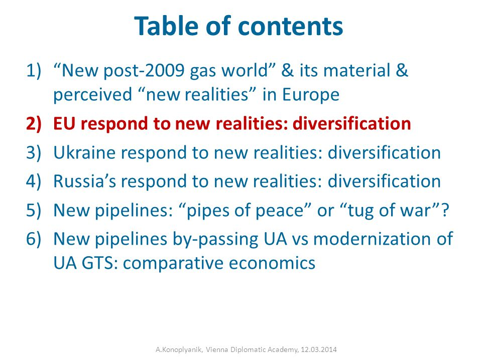 """Table of contents 1)""""New post-2009 gas world"""" & its material & perceived """"new realities"""" in Europe 2)EU respond to new realities: diversification 3)Uk"""