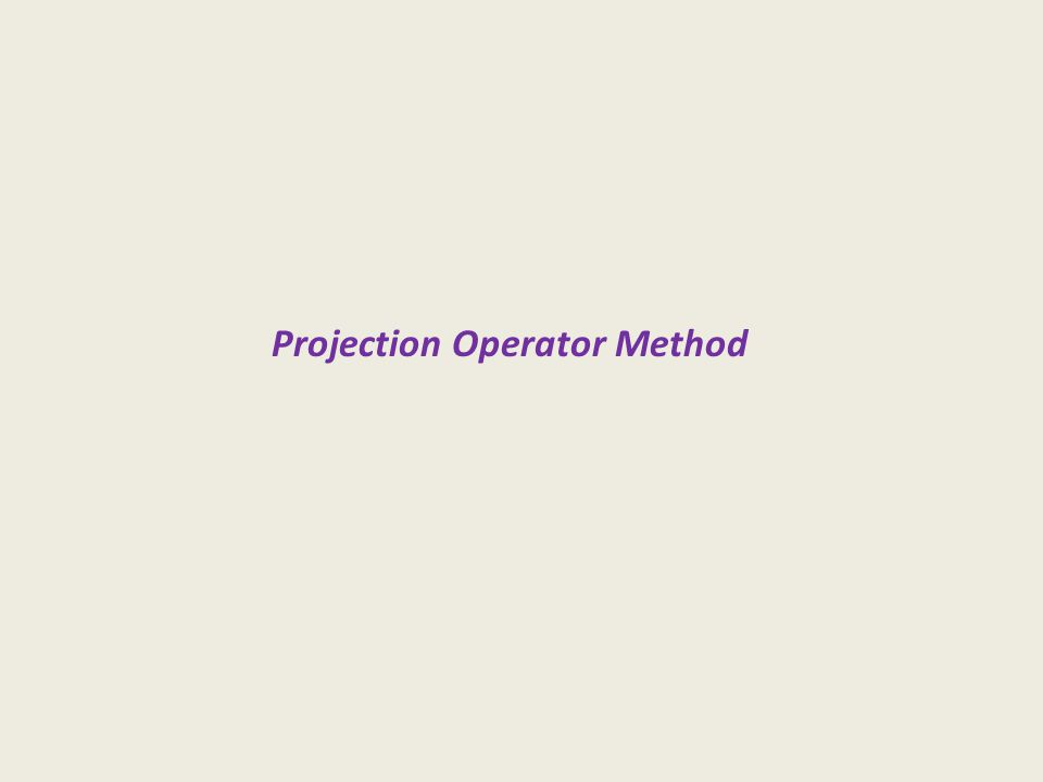 Projection Operator Method