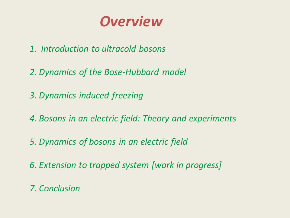 Overview 1. Introduction to ultracold bosons 2. Dynamics of the Bose-Hubbard model 3.