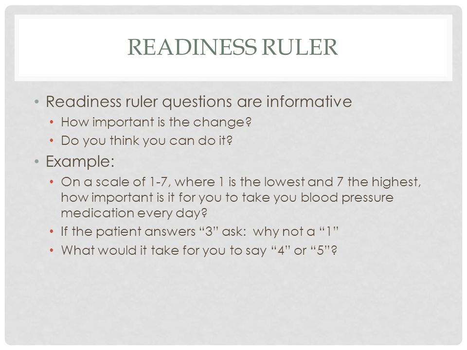 READINESS RULER Readiness ruler questions are informative How important is the change.