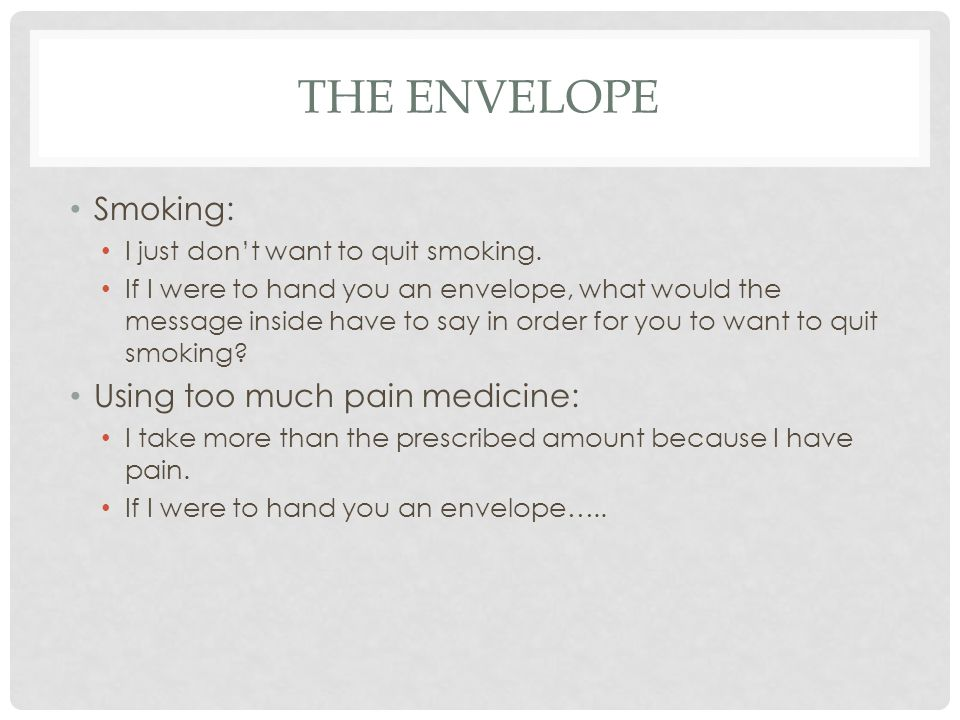 THE ENVELOPE Smoking: I just don't want to quit smoking.