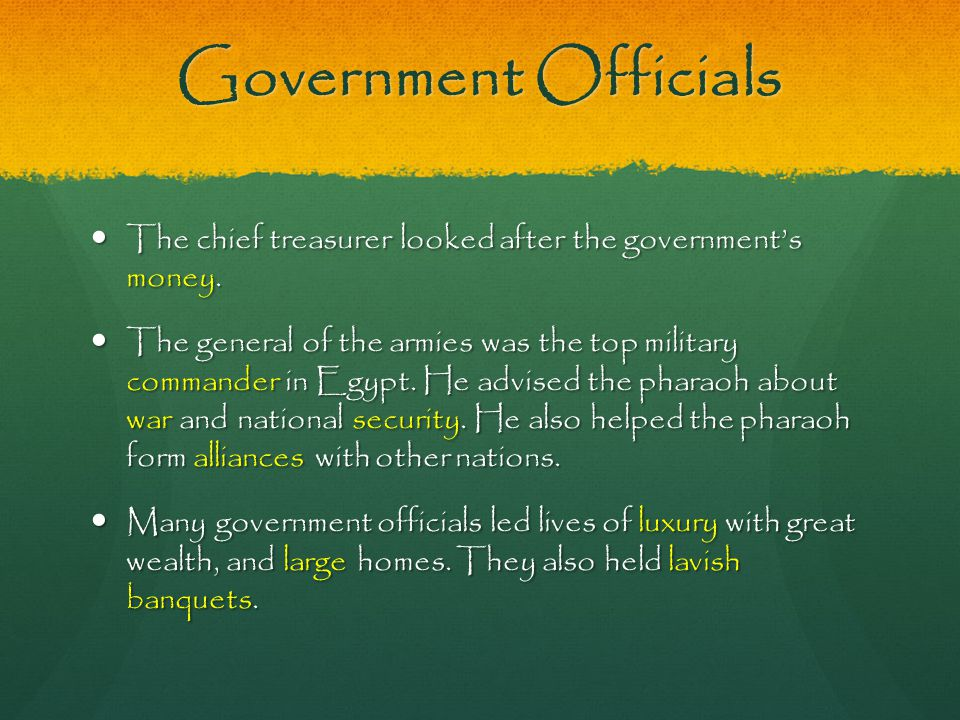 Government Officials The chief treasurer looked after the government's money. The chief treasurer looked after the government's money. The general of