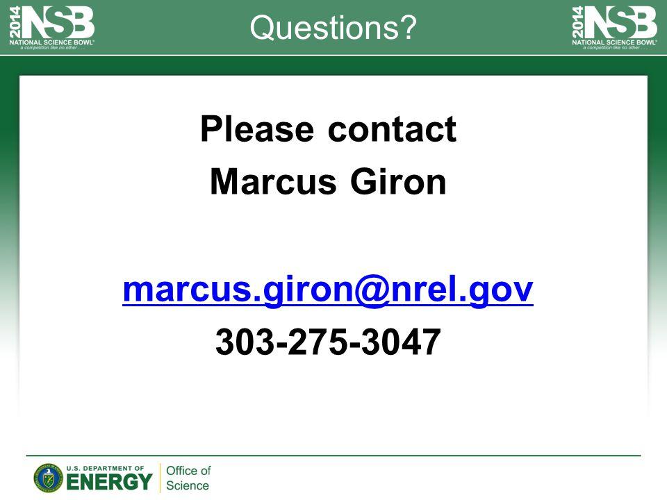 Please contact Marcus Giron marcus.giron@nrel.gov marcus.giron@nrel.gov 303-275-3047 Questions