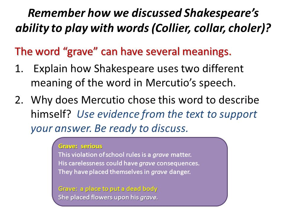 Remember how we discussed Shakespeare's ability to play with words (Collier, collar, choler).