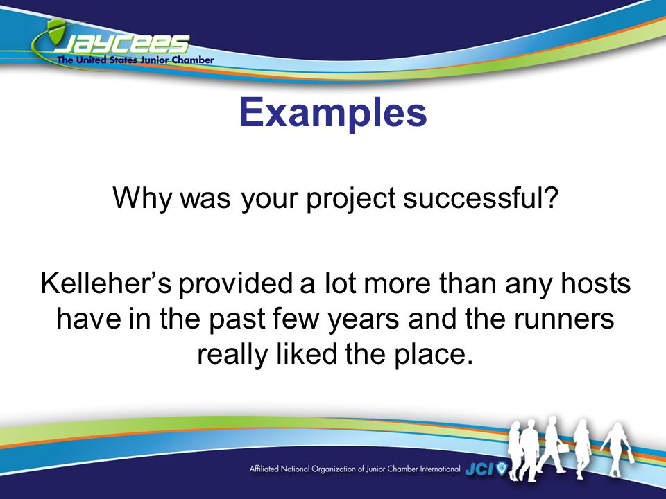Examples Why was your project successful.