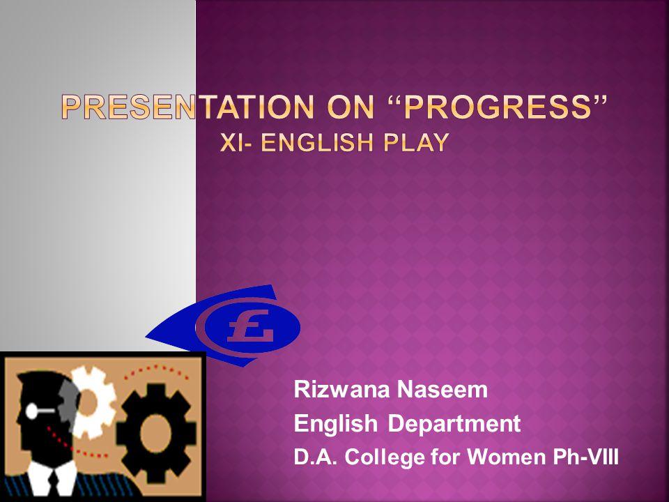 Rizwana Naseem English Department D.A. College for Women Ph-VIII