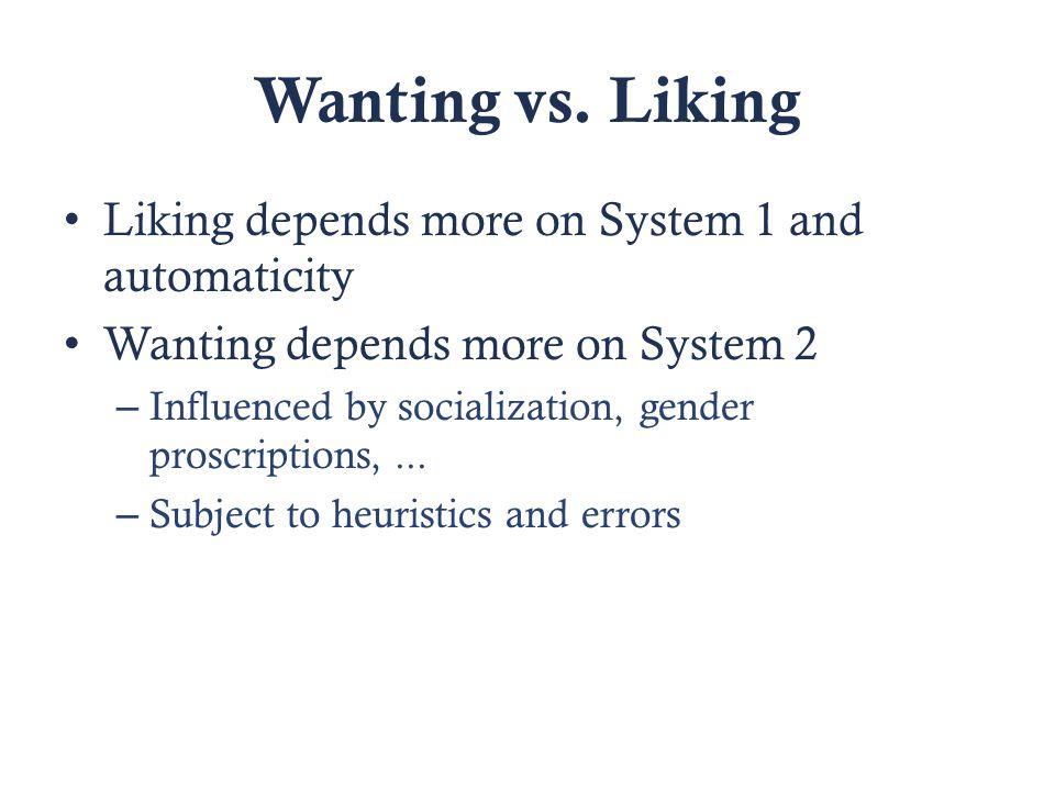 Wanting vs.
