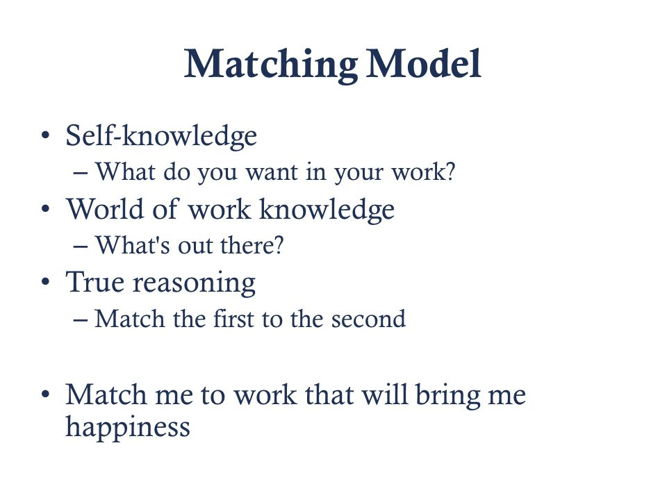 Matching Model Self-knowledge – What do you want in your work.
