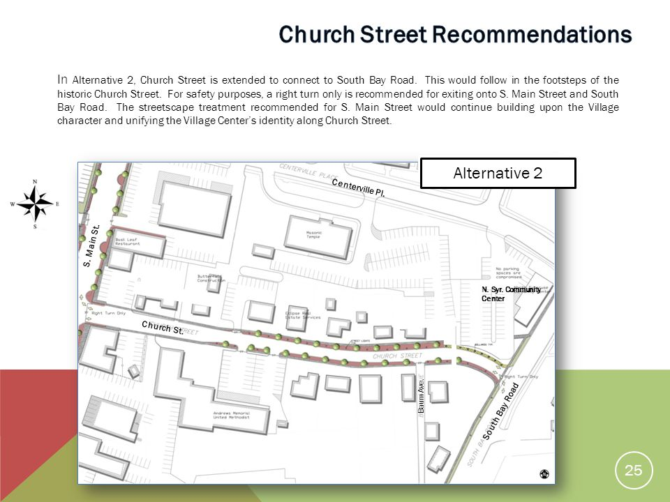 In Alternative 2, Church Street is extended to connect to South Bay Road.