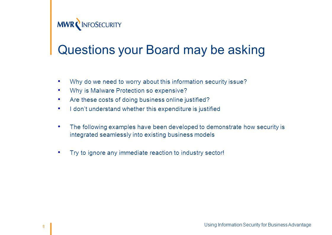 8 Questions your Board may be asking Why do we need to worry about this information security issue.