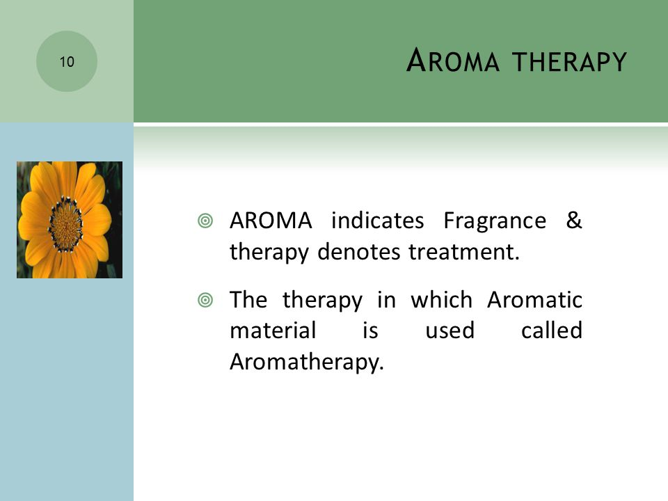 A ROMA THERAPY  AROMA indicates Fragrance & therapy denotes treatment.