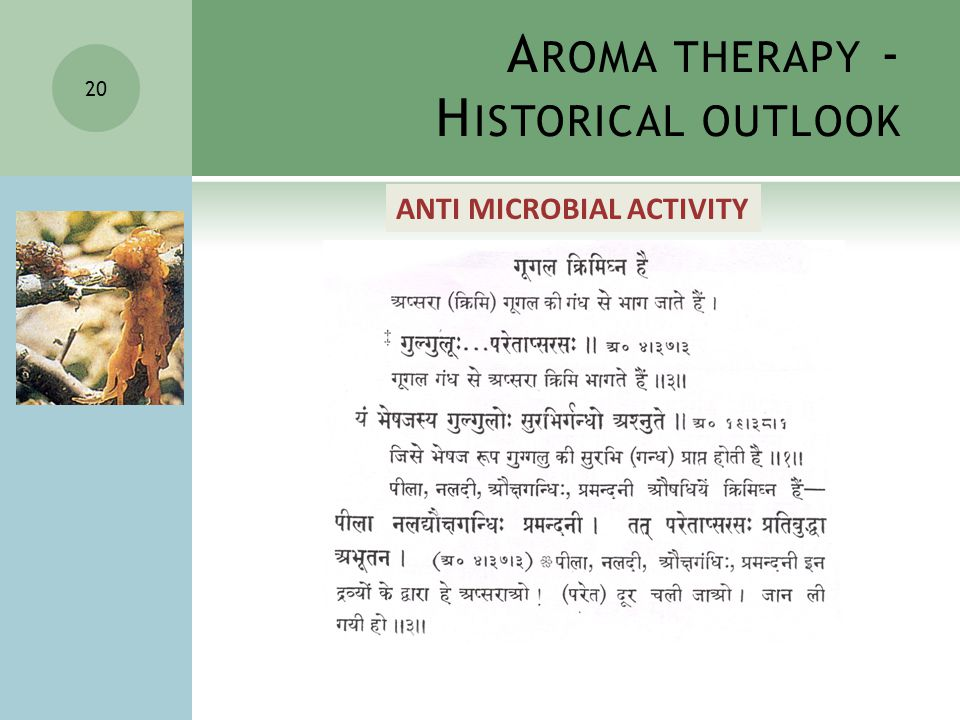 20 ANTI MICROBIAL ACTIVITY A ROMA THERAPY - H ISTORICAL OUTLOOK