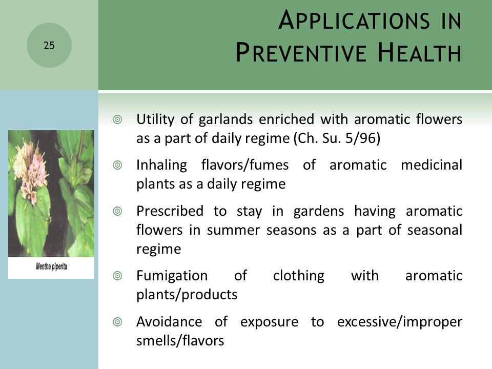 A PPLICATIONS IN P REVENTIVE H EALTH  Utility of garlands enriched with aromatic flowers as a part of daily regime (Ch.