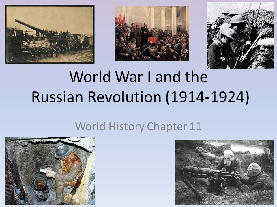 World War I and the Russian Revolution (1914-1924) World History Chapter 11