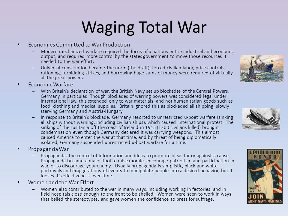 Waging Total War Economies Committed to War Production – Modern mechanized warfare required the focus of a nations entire industrial and economic outp