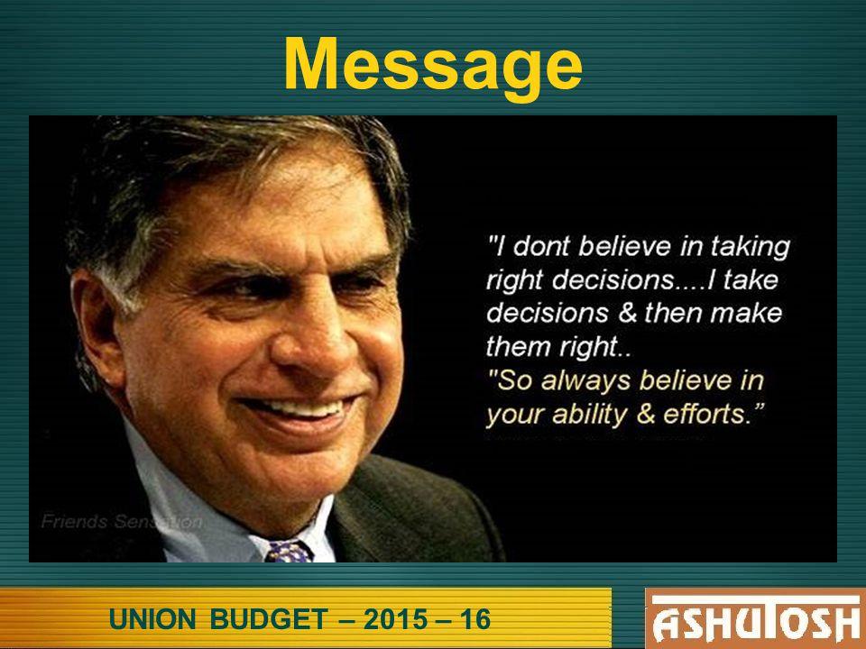 UNION BUDGET – 2015 – 16 Message