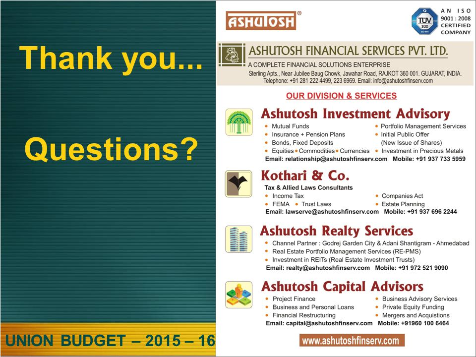 UNION BUDGET – 2015 – 16 Thank you... Questions