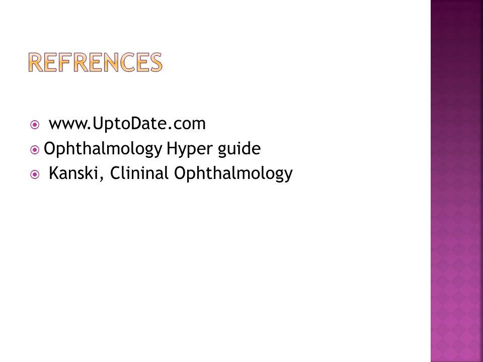  www.UptoDate.com  Ophthalmology Hyper guide  Kanski, Clininal Ophthalmology