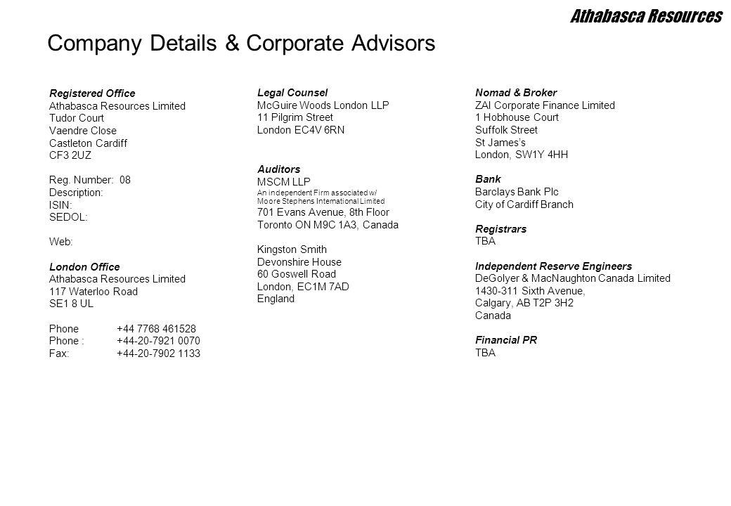 Registered Office Athabasca Resources Limited Tudor Court Vaendre Close Castleton Cardiff CF3 2UZ Reg. Number: 08 Description: ISIN: SEDOL: Web: Londo