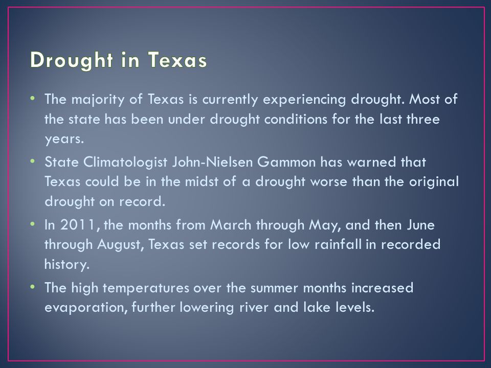 The majority of Texas is currently experiencing drought.