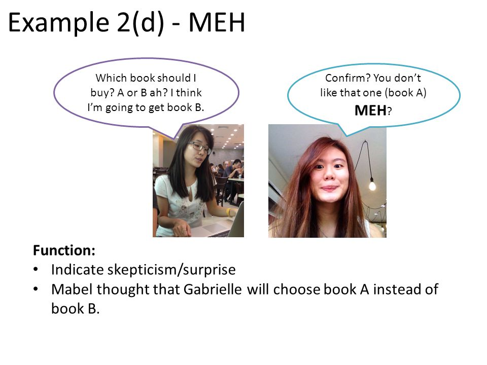 Example 2(d) - MEH Function: Indicate skepticism/surprise Mabel thought that Gabrielle will choose book A instead of book B.