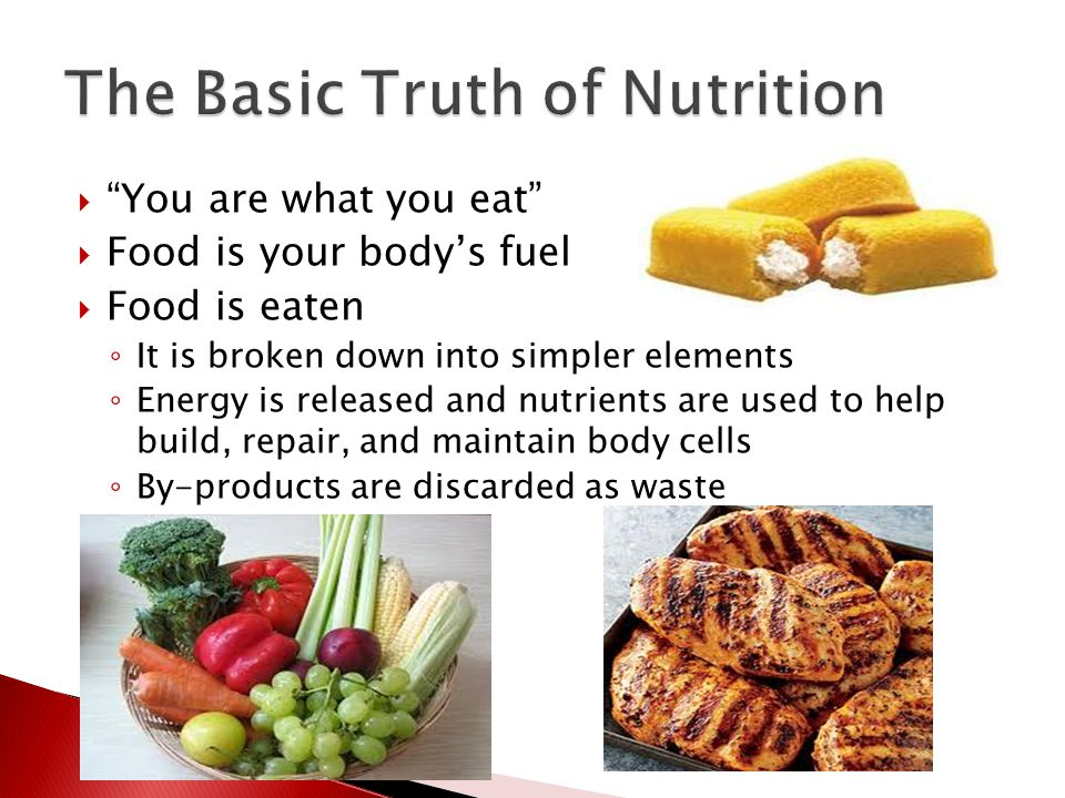 """ """"You are what you eat""""  Food is your body's fuel  Food is eaten ◦ It is broken down into simpler elements ◦ Energy is released and nutrients are u"""