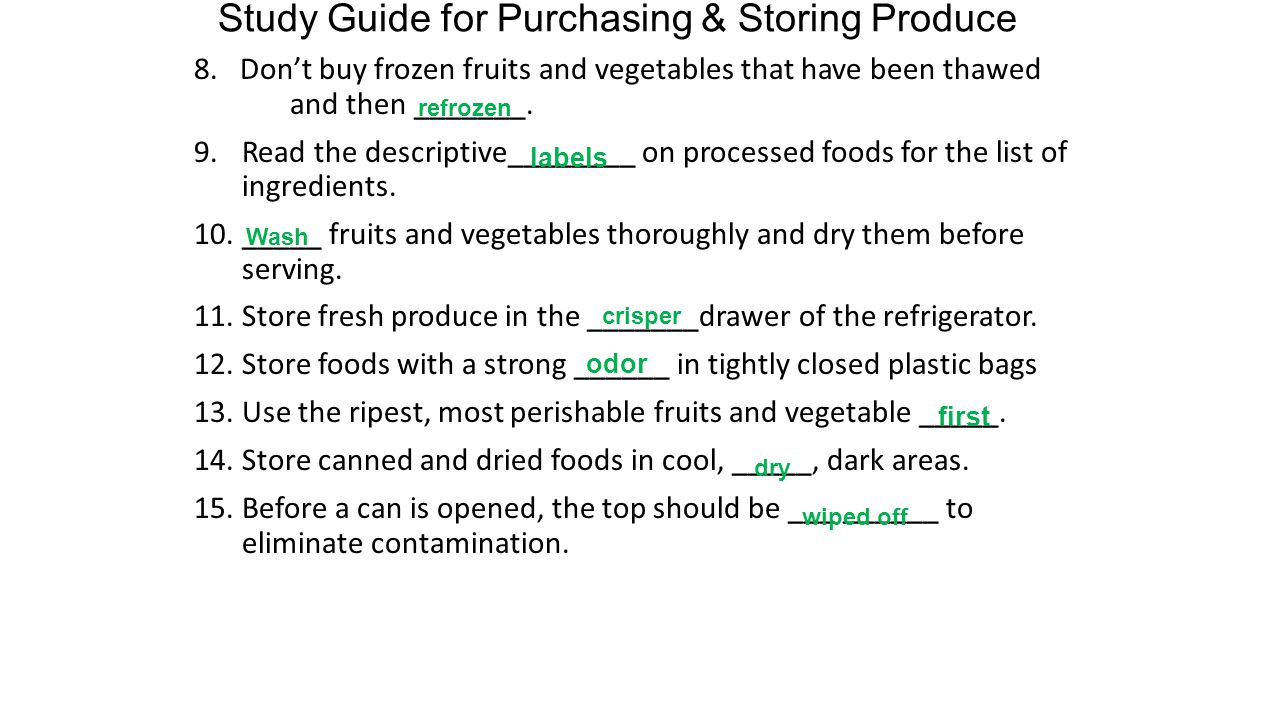Study Guide for Purchasing & Storing Produce 8.