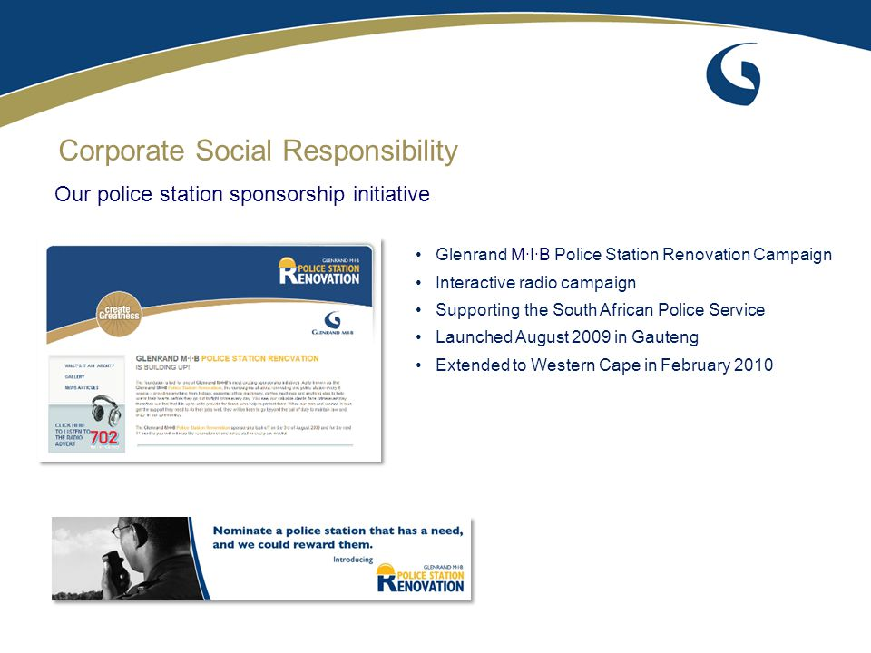 Our police station sponsorship initiative Corporate Social Responsibility Glenrand M·I·B Police Station Renovation Campaign Interactive radio campaign