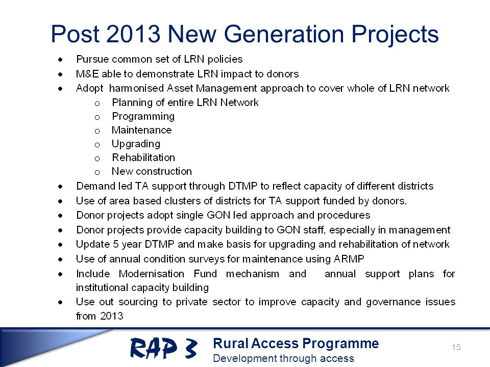 Rural Access Programme Development through access Post 2013 New Generation Projects 15