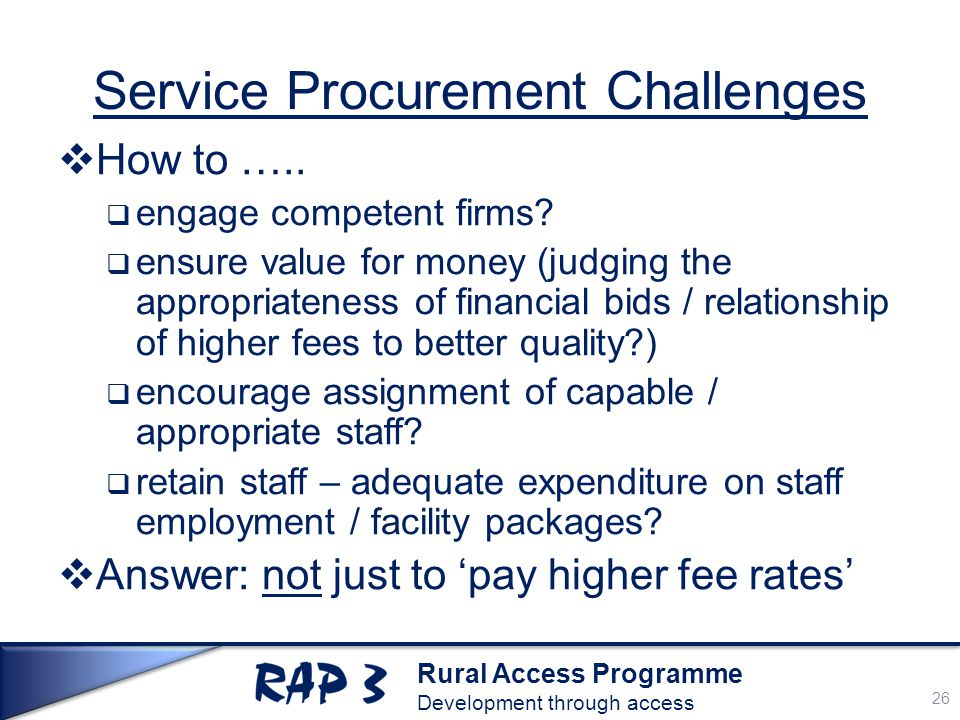 Rural Access Programme Development through access Service Procurement Challenges  How to …..
