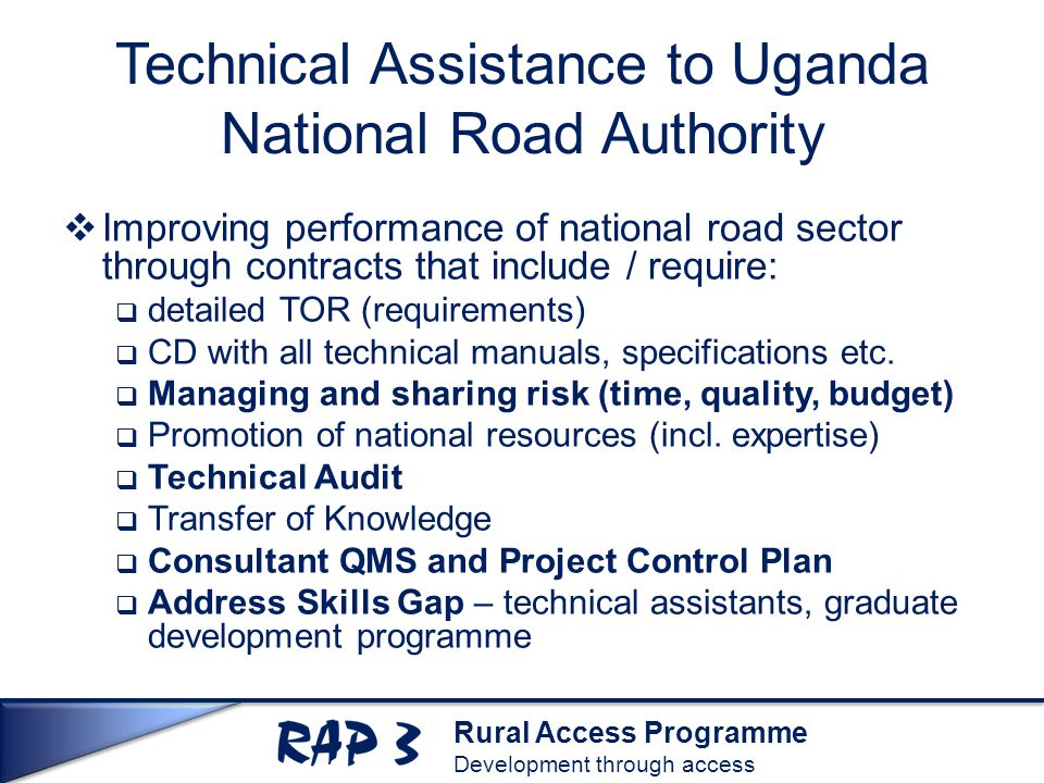 Rural Access Programme Development through access Technical Assistance to Uganda National Road Authority  Improving performance of national road sect