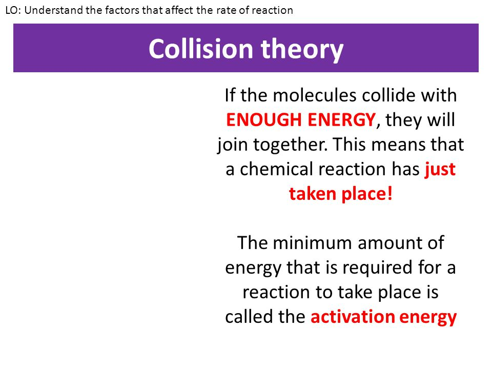 Collision theory Imagine we have a mixture of two substances.