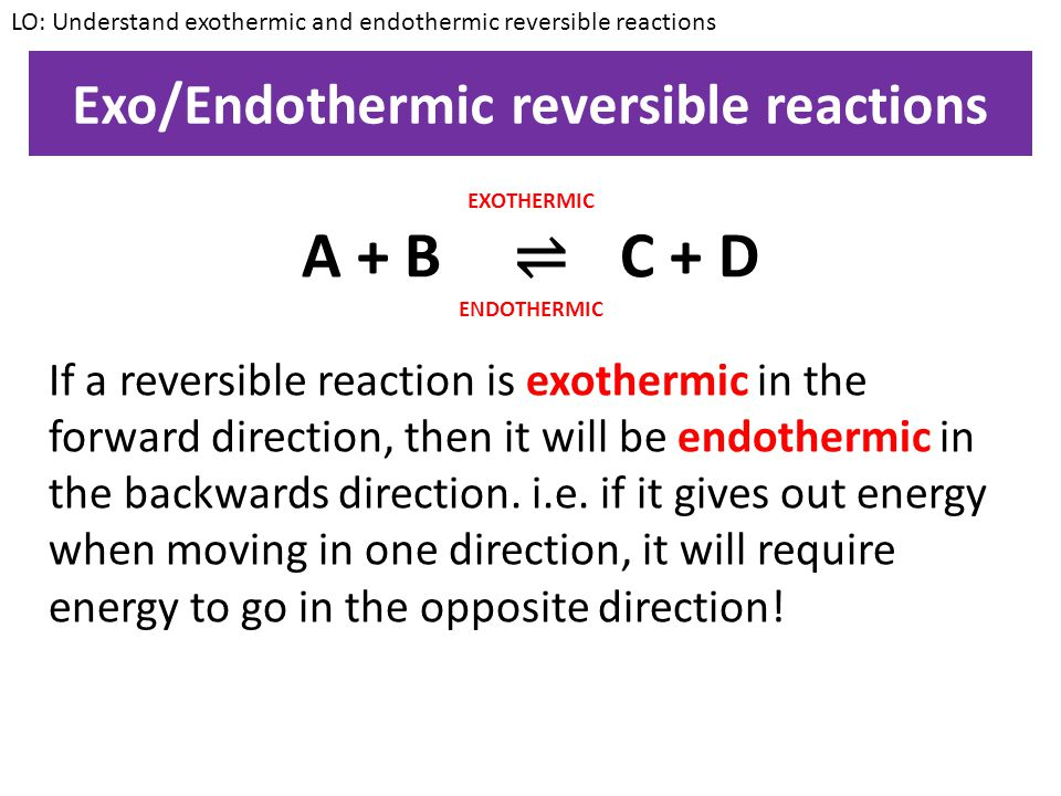 Reversible reactions In normal chemical reactions, it is very difficult to change your reactants back to your products e.g. it is very difficult to ma