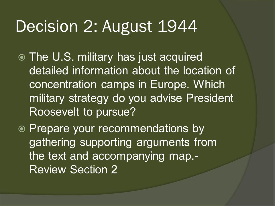 Decision 2: August 1944  The U.S.