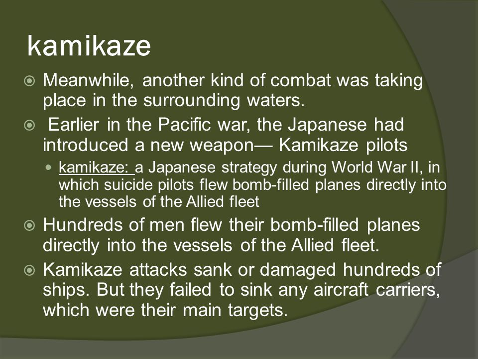 kamikaze  Meanwhile, another kind of combat was taking place in the surrounding waters.
