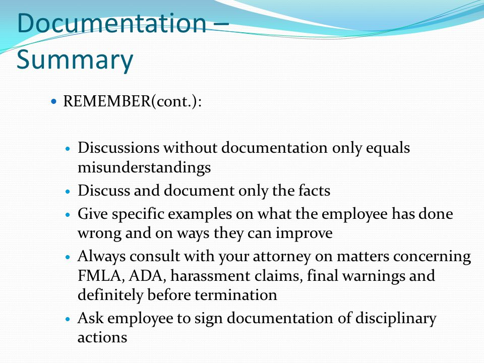 Documentation – Summary REMEMBER(cont.): Discussions without documentation only equals misunderstandings Discuss and document only the facts Give spec
