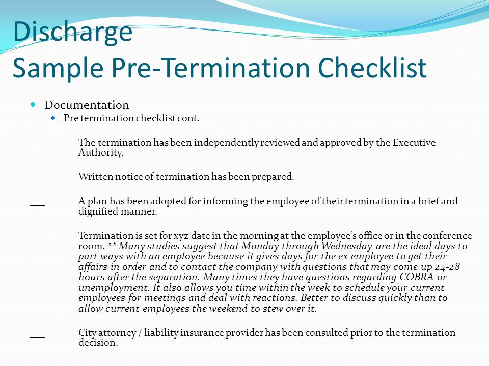 Discharge Sample Pre-Termination Checklist Documentation Pre termination checklist cont. ___ The termination has been independently reviewed and appro